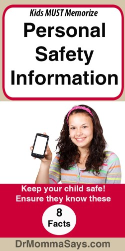 Dr. Momma discusses kids' personal information and highly recommends parents require this information to be memorized instead relying on electronic devices.