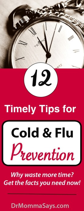 Dr. Momma discusses the impact that cold and flu virus infections have and highlights 12 timely tips everyone can start implementing to prevent these infections and avoid complications.