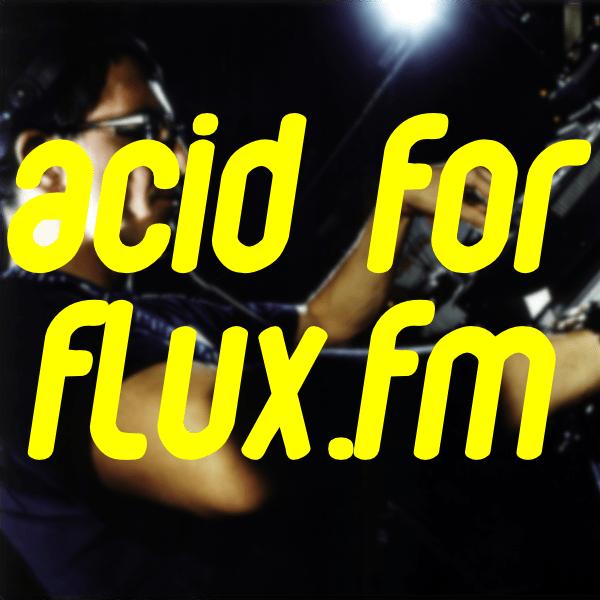 New Podcast: ACID For FluxFM
