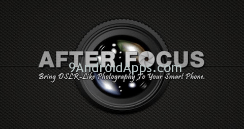Make Your Android  DSLR Camera With AfterFocus Android Apps