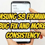 Samsung S8 Firmware Bug Fix And More Consistency