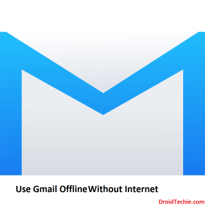 How To Use Gmail Offline (Without Internet)