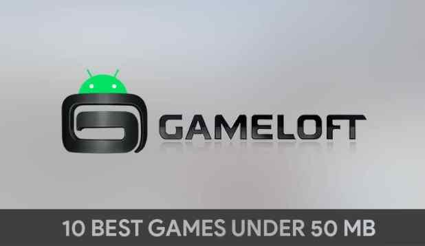 best gameloft games under 50 mb