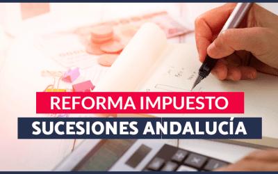 El impuesto de sucesiones en Andalucía se reforma