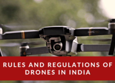 Rules and Regulations for drones in India
