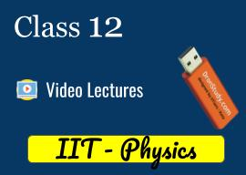 Class 12 Physics for IIT
