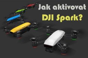 Jak aktivovat DJI Spark pomocí DJI GO 4?