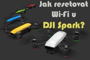 jak resetovat Wi-Fi u DJI Spark