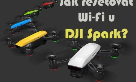 Jak měnit nastavení a resetovat Wi-Fi u DJI Spark?