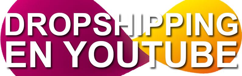 Canal de Youtube sobre el Dropshipping