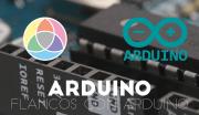 Flancos de subida y de bajada con Arduino