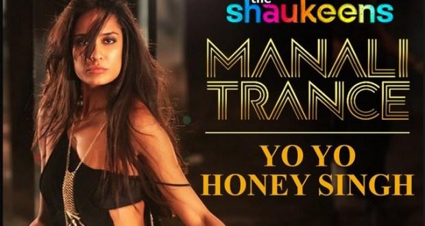 Manali Trance Song  The Shaukeens Movie   Lyrics  Images   wallpaper   posters  yo yo honey singh song   Akshay Kumar song