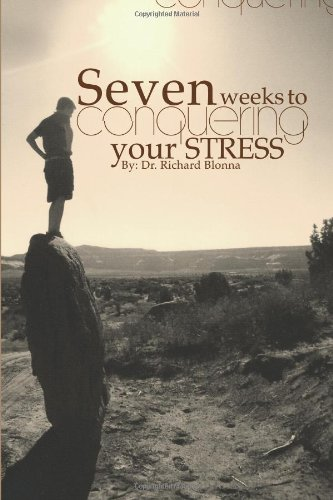 Seven Weeks to Conquering your Stress - Dr. Rich Blonna