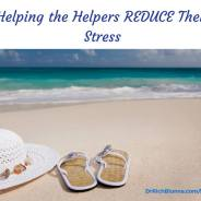 Helping the Helpers Reduce Their Stress
