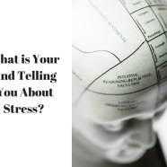 What is Your Mind Telling You About Stress?