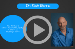 Stress Coaching CEU Training Course: Video # 7 How to Build a More Stress Resistant Lifestyle