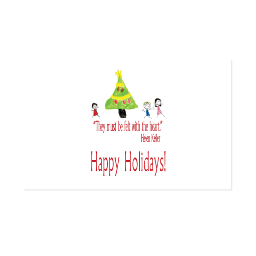 """Interior artwork of Snow Globe holiday card. Shows three people standing around a decorated tee, """"They must be felt with the heart."""" Helen Keller Happy Holidays!"""