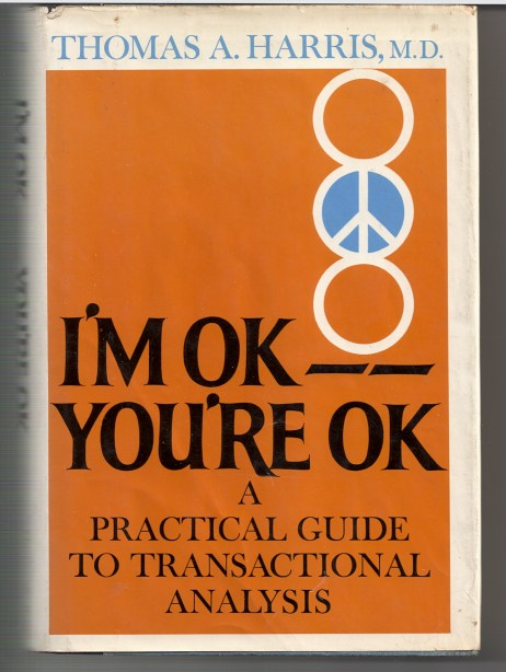 Picture of the First Hardcover edition of I'm OK - You're OK by Dr. Thomas A. Harris MD from 1969