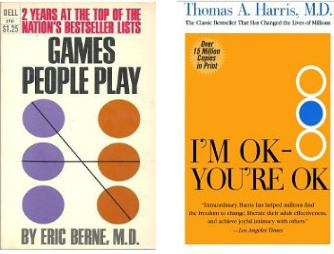 The two first self help books: Games People Play and I'm OK - You're OK