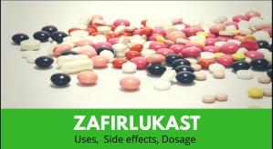 Zafirlukast: Uses, Side Effects, Dosage