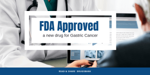 FDA Approved a Combo Drug (Lonsurf) for Gastric Cancer