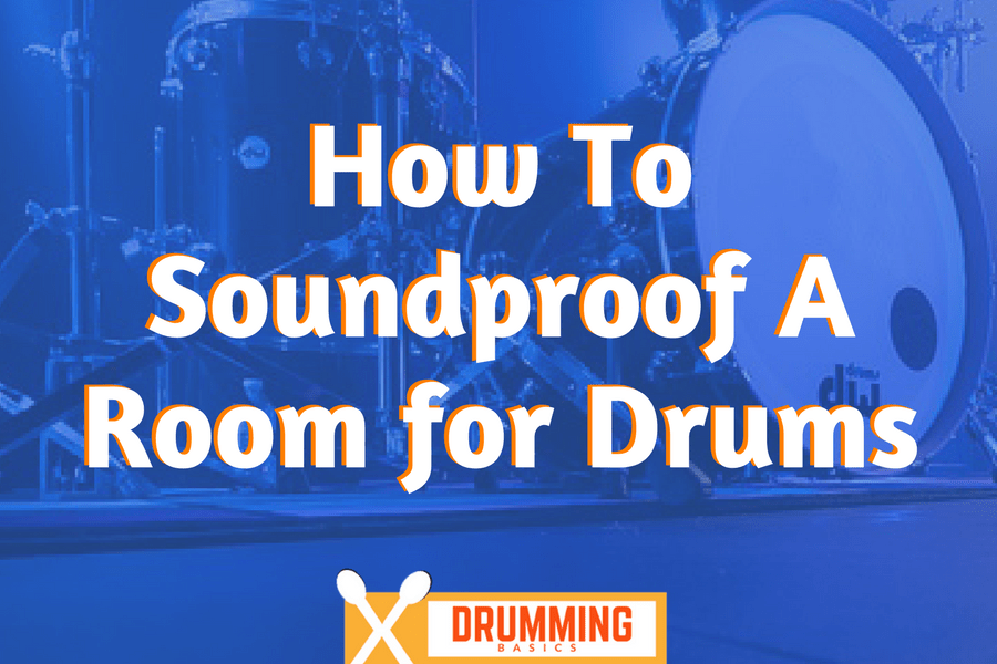 How To Soundproof A Room for Drums