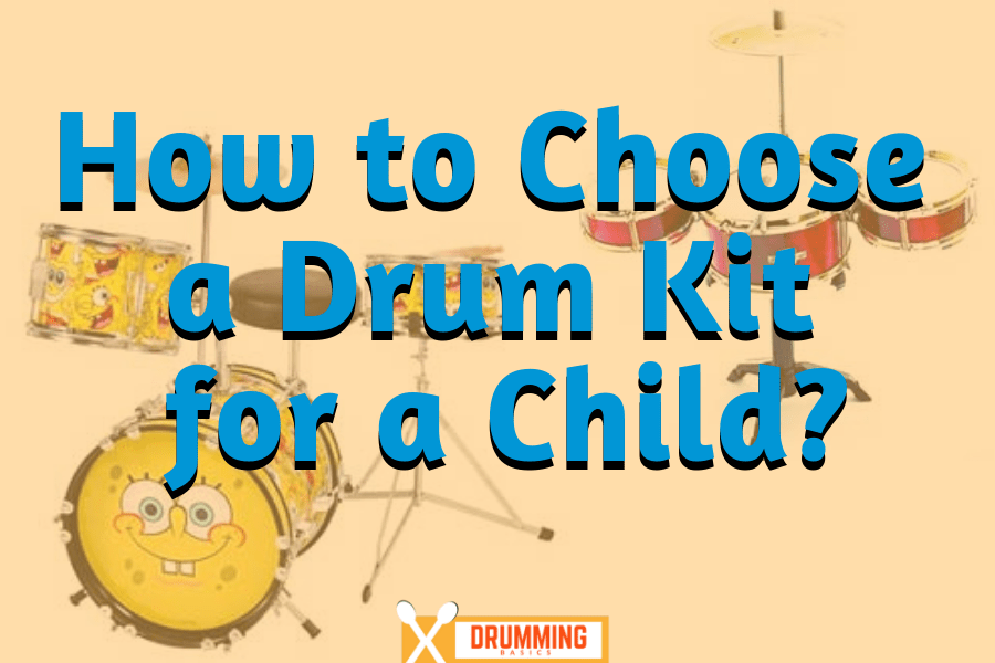 how to choose a drum kit for a child