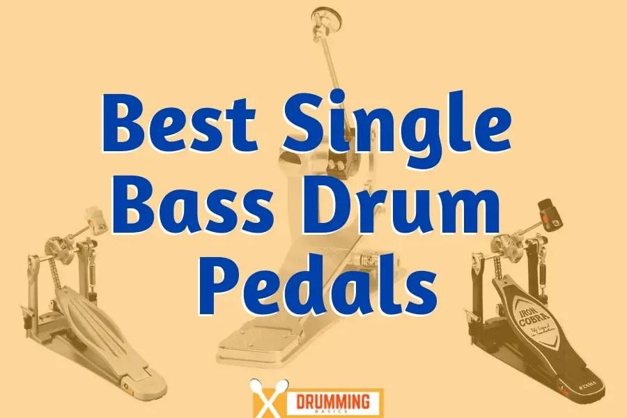 Best Single Bass Drum Pedal