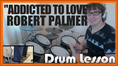 """Addicted To Love"" - (Robert Palmer) Full-Song Video Drum Lesson Notation Chart Transcription Sheet Music Drum Lesson"