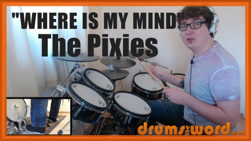 """""""Where Is My Mind"""" - (The Pixies) Full-Song Video Drum Lesson Notation Chart Transcription Sheet Music Drum Lesson"""