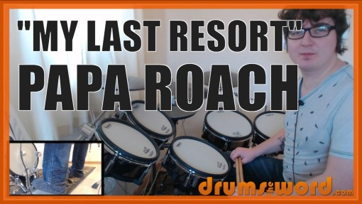 """My Last Resort"" - (Papa Roach) Full-Song Video Drum Lesson Notation Chart Transcription Sheet Music Drum Lesson"