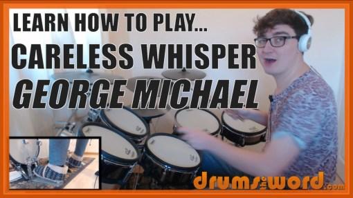 """Careless Whisper"" - (George Michael) Full-Song Video Drum Lesson Notation Chart Transcription Sheet Music Drum Lesson"