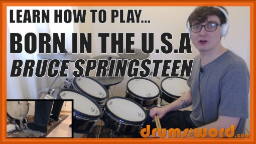 """""""Born In The U.S.A."""" - (Bruce Springsteen) Full-Song Video Drum Lesson Notation Chart Transcription Sheet Music Drum Lesson"""