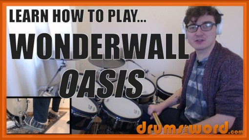 """Wonderwall"" - (Oasis) Full-Song Video Drum Lesson Notation Chart Transcription Sheet Music Drum Lesson"