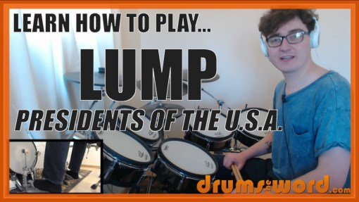 """""""Lump"""" - (Presidents Of The U.S.A.) Full-Song Video Drum Lesson Notation Chart Transcription Sheet Music Drum Lesson"""