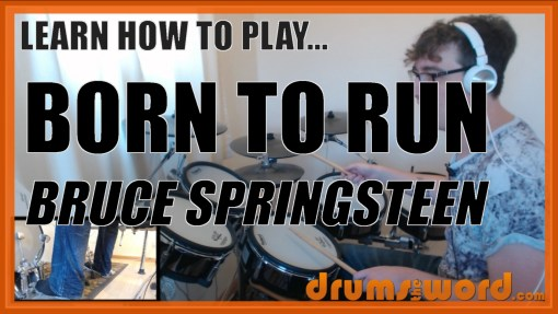 """Born To Run"" - (Bruce Springsteen) Full-Song Video Drum Lesson Notation Chart Transcription Sheet Music Drum Lesson"
