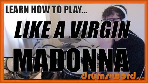 """""""Like A Virgin"""" - (Madonna) Full-Song Video Drum Lesson Notation Chart Transcription Sheet Music Drum Lesson"""