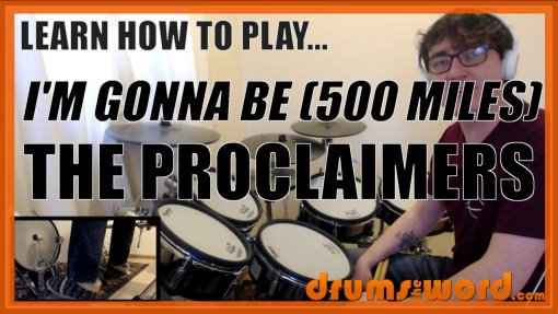 """""""I'm Gonna Be (500 Miles)"""" - (The Proclaimers) Full-Song Video Drum Lesson Notation Chart Transcription Sheet Music Drum Lesson"""