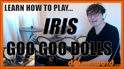 """Iris"" - (Goo Goo Dolls) Full-Song Video Drum Lesson Notation Chart Transcription Sheet Music Drum Lesson"