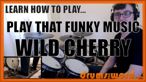 """Play That Funky Music"" - (Wild Cherry) Full-Song Video Drum Lesson Notation Chart Transcription Sheet Music Drum Lesson"