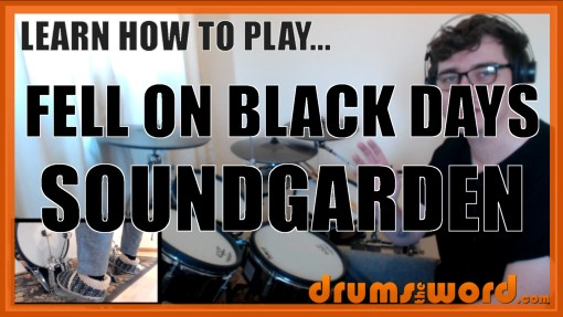 """Fell On Black Days"" - (Soundgarden) Full-Song Video Drum Lesson Notation Chart Transcription Sheet Music Drum Lesson"