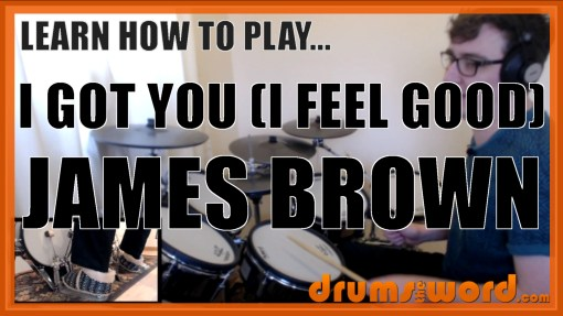 """I Got You (I Feel Good)"" - (James Brown) Full-Song Video Drum Lesson Notation Chart Transcription Sheet Music Drum Lesson"