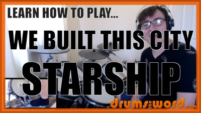 """We Built This City"" - (Starship) Full-Song Video Drum Lesson Notation Chart Transcription Sheet Music Drum Lesson"