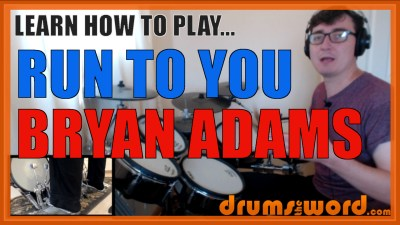 """Run To You"" - (Bryan Adams) Full-Song Video Drum Lesson Notation Chart Transcription Sheet Music Drum Lesson"