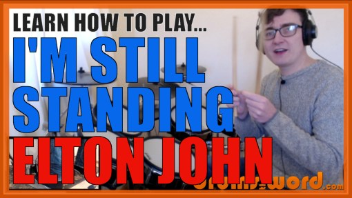 """I'm Still Standing"" - (Elton John) Full-Song Video Drum Lesson Notation Chart Transcription Sheet Music Drum Lesson"