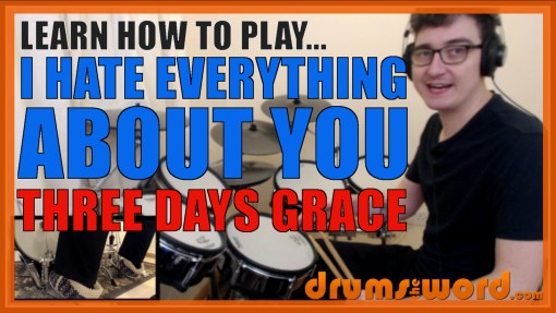 """I Hate Everything About You"" - (Three Days Grace) Full-Song Video Drum Lesson Notation Chart Transcription Sheet Music Drum Lesson"