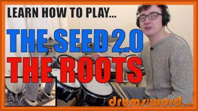 """The Seed (2.0)"" - (The Roots) Full-Song Video Drum Lesson Notation Chart Transcription Sheet Music Drum Lesson"