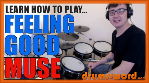 """Feeling Good"" - (Muse) Full-Song Video Drum Lesson Notation Chart Transcription Sheet Music Drum Lesson"
