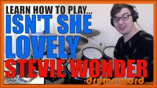 """Isn't She Lovely"" - (Stevie Wonder) Full-Song Video Drum Lesson Notation Chart Transcription Sheet Music Drum Lesson"