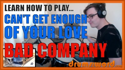 """Can't Get Enough Of Your Love"" - (Bad Company) Full-Song Video Drum Lesson Notation Chart Transcription Sheet Music Drum Lesson"